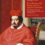 Eccellenza del buon gusto e spirito romano. Il cardinale Francesco Angelo Rapaccioli alla corte dei Barberini