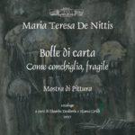 """Le """"Bolle di carta"""" di Maria Teresa De Nittis, dal 18 novembre al 9 dicembre 2017"""