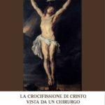 La passione di Cristo vista da un chirurgo